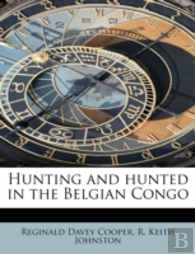 Hunting And Hunted In The Belgian Congo
