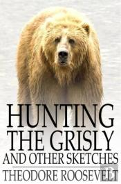 Hunting The Grisly
