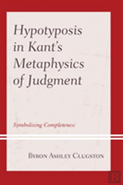 Bertrand.pt - Hypotyposis In Kant'S Metaphysics Of Judgment