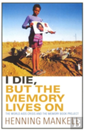 I Die, But The Memory Lives On