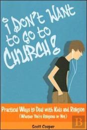 I Don'T Want To Go To Church