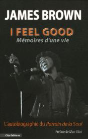 I Feel Good - Memoires D'Une Vie