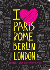 I Love Paris Rome Berlin London