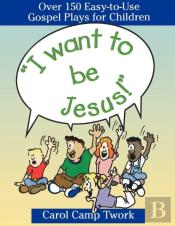 'I Want To Be Jesus!'