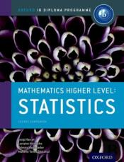 Ib Mathematics Higher Level Option Statistics: Oxford Ib Diploma Programme