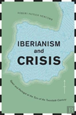 Bertrand.pt - Iberianism And Crisis