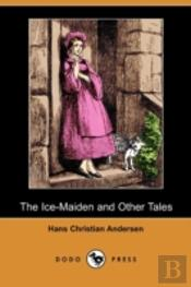 Ice-Maiden And Other Tales (Dodo Press)