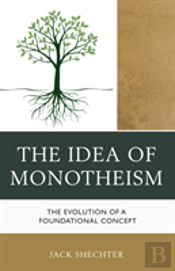 Idea Of Monotheism A Gt Its Evpb