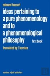 Ideas Pertaining To A Pure Phenomenology And To A Phenomenological Philosophy