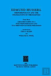 Ideas Pertaining To A Pure Phenomenology And To A Phenomenological Philosophyphenomenology And The Foundation Of The Sciences