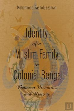 Bertrand.pt - Identity Of A Muslim Family In Colonial Bengal