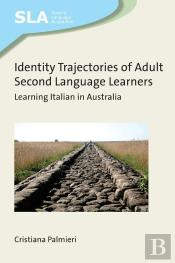 Identity Trajectories Of Adult Second Language Learners