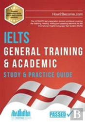 Ielts General Training & Academic Study & Practice Guide