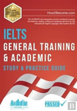 Bertrand.pt - Ielts General Training & Academic Study & Practice Guide