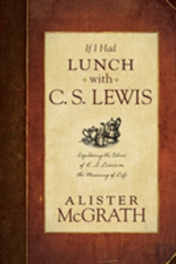 Bertrand.pt - If I Had Lunch With C. S. Lewis