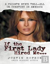 If The First Lady Hired Me...: A Private Eye'S Tell-All On Cheating In America