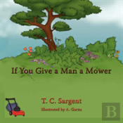 If You Give A Man A Mower