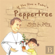 If You Give A Padre A Peppertree