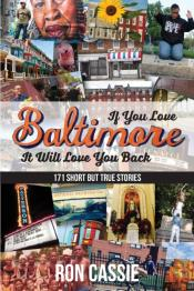 If You Love Baltimore, It Will Love You Back