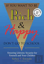 If You Want To Be Rich And Happy Don'T Go To School