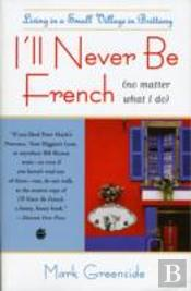 Ill Never Be French