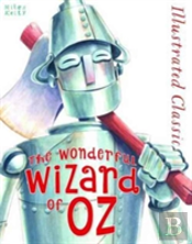 Illustrated Classic: The Wonderful Wizard Of Oz