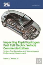 Impacting Rapaid Hydrogen Fuel Cell Electric Vehicle Commercialization