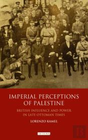 Imperial Perceptions Of Palestine