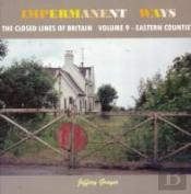 Impermanent Ways: The Closed Lines Of Britain - Eastern Counties