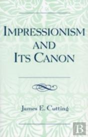 Impressionism And Its Canon