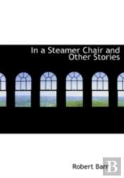 IN A STEAMER CHAIR AND OTHER STORIES (LARGE PRINT EDITION)