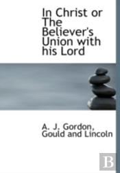 In Christ Or The Believer'S Union With H
