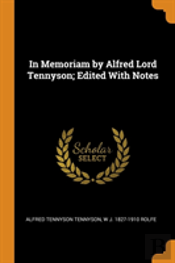 In Memoriam By Alfred Lord Tennyson; Edited With Notes