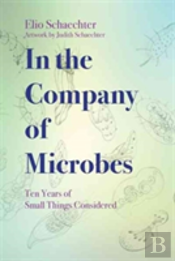 In The Company Of Microbes