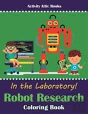 In The Laboratory! Robot Research Coloring Book