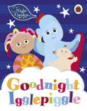 In The Night Garden: Goodnight Igglepiggle