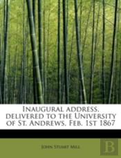 Inaugural Address, Delivered To The Univ