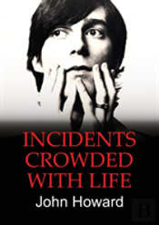 Incidents Crowded With Life