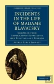 Incidents In The Life Of Madame Blavatsky