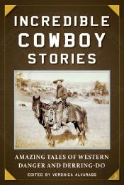 Incredible Cowboy Stories