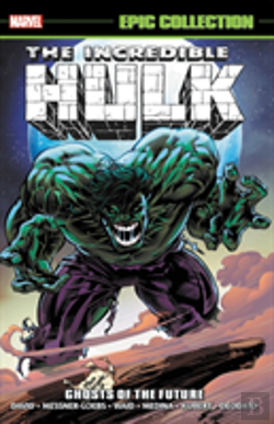 Bertrand.pt - Incredible Hulk Epic Collection: Ghosts Of The Future