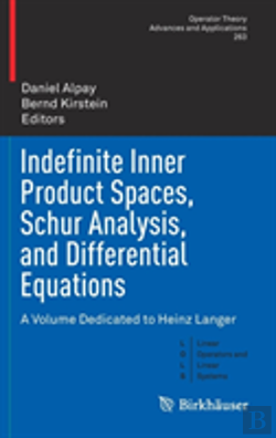 Bertrand.pt - Indefinite Inner Product Spaces, Schur Analysis, And Differential Equations