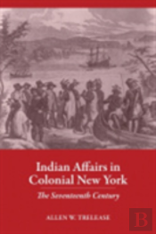 Indian Affairs In Colonial New York