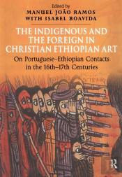 Indigenous And The Foreign In Christian Ethiopian Art
