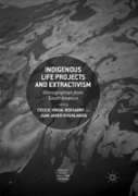 Indigenous Life Projects And Extractivism