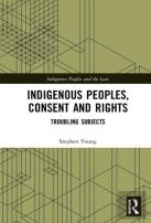Indigenous Peoples, Consent And Rights