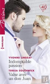 Indomptable Passion ; Valse Avec Un Don Juan