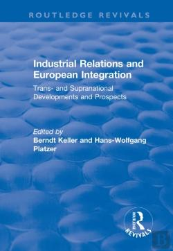 Bertrand.pt - Industrial Relations And European Integration: Trans And Supranational Developments And Prospects