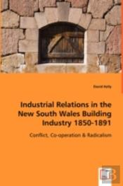 Industrial Relations In The New South Wales Building Industry 1850-1891