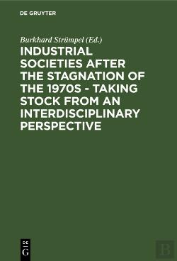 Bertrand.pt - Industrial Societies After The Stagnation Of The 1970s - Taking Stock From An Interdisciplinary Perspective